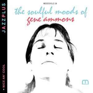 The Soulful Moods Of Gene Ammons (+Nice An' Cool)