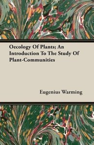 Oecology Of Plants; An Introduction To The Study Of Plant-Commun