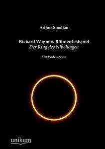 Richard Wagners Bühnenfestspiel Der Ring des Nibelungen