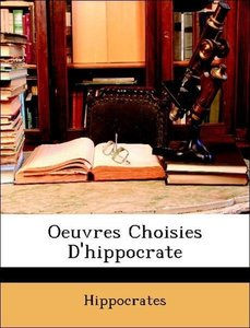 Oeuvres Choisies D'hippocrate