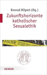 Zukunftshorizonte katholischer Sexualethik