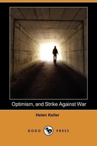 Optimism, and Strike Against War (Dodo Press)