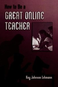 How to Be a Great Online Teacher (1989. 2nd Printing)