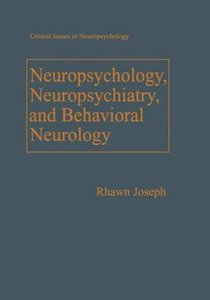 Neuropsychology, Neuropsychiatry, and Behavioral Neurology