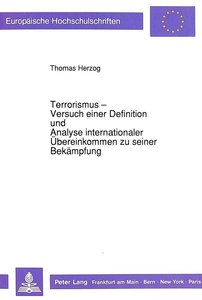 Terrorismus - Versuch einer Definition und Analyse international