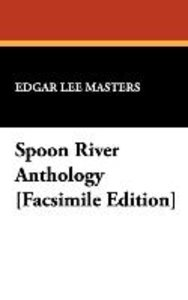 Spoon River Anthology [Facsimile Edition]