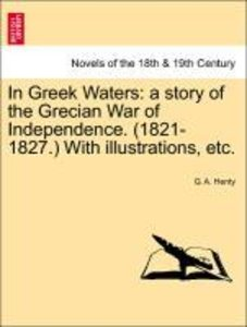 In Greek Waters: a story of the Grecian War of Independence. (18