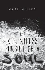 The Relentless Pursuit of a Soul