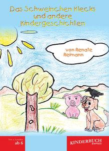 Das Schweinchen Klecks und andere Kindergeschichten