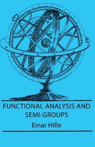 Functional Analysis And Semi-Groups