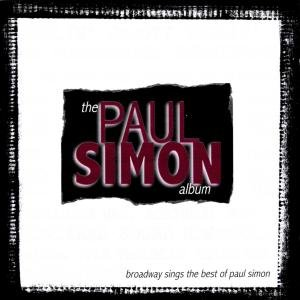 The Paul Simon Album (Broadway Sings The Best Of)