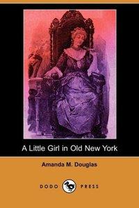 A Little Girl in Old New York (Dodo Press)