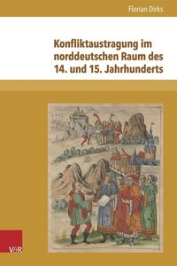 Konfliktaustragung im norddeutschen Raum des 14. und 15. Jahrhun