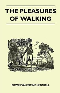 The Pleasures of Walking