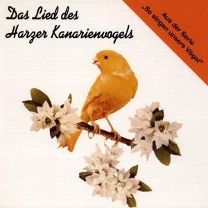 Das Lied Des Harzer Kanarienvogels