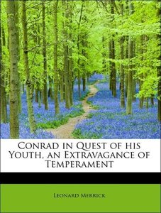 Conrad in Quest of his Youth, an Extravagance of Temperament