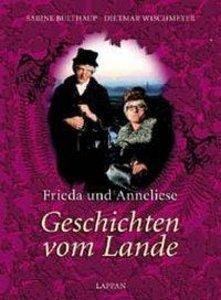 Frieda und Annelise. Geschichten vom Lande