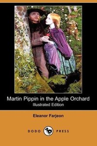 Martin Pippin in the Apple Orchard (Illustrated Edition) (Dodo P