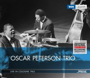 Oscar Peterson Trio-Live In Cologne 1963