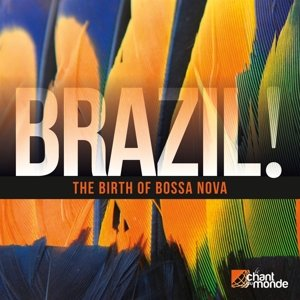 Brazil! The Birth Of Bossa Nova