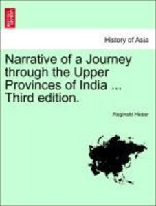 Narrative of a Journey through the Upper Provinces of India ...