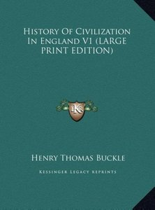 History Of Civilization In England V1 (LARGE PRINT EDITION)