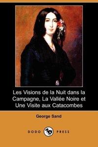 Les Visions de La Nuit Dans La Campagne, La Vallee Noire Et Une