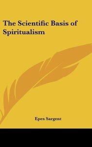 The Scientific Basis of Spiritualism
