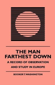 The Man Farthest Down - A Record of Observation and Study in Eur