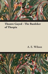 Theatre Guyed - The Baedeker of Thespia