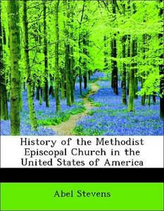 History of the Methodist Episcopal Church in the United States o