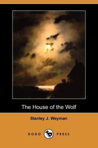The House of the Wolf (Dodo Press)