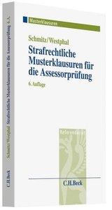 Schmitz, G: Strafrechtliche Musterklausuren für die Assessor