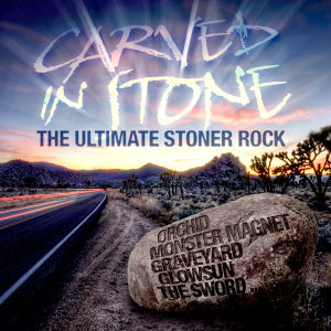 Carved In Stone-The Ultimate Stoner Rock