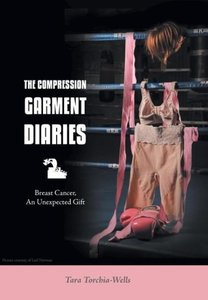 The Compression Garment Diaries - Breast Cancer, an Unexpected G