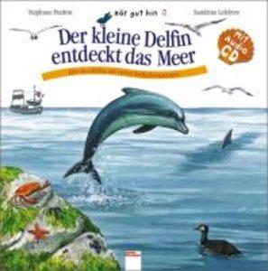 Der kleine Delfin entdeckt das Meer