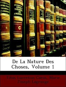 De La Nature Des Choses, Volume 1