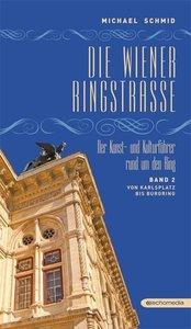 Die Wiener Ringstraße 02. Der Kunst- und Kulturführer rund um de