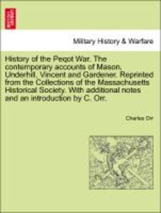 History of the Peqot War. The contemporary accounts of Mason, Un