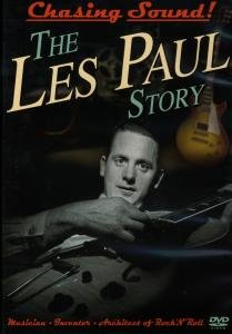 Chasing Sound-The Les Paul Story