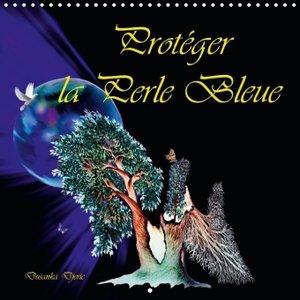 Protéger la Perle Bleue (Calendrier mural 2015 300 × 300 mm Squa