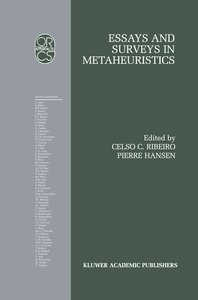Essays and Surveys in Metaheuristics
