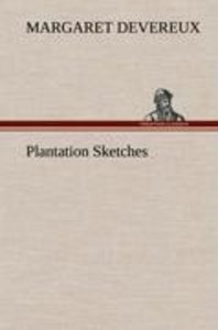 Plantation Sketches
