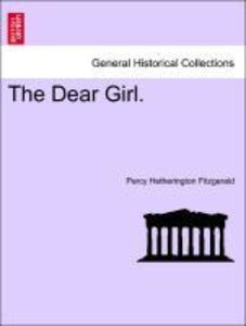The Dear Girl. Volume II.