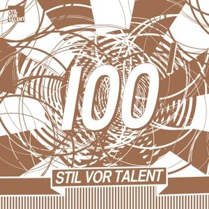 Stil Vor Talent 100/Sampler Part 1