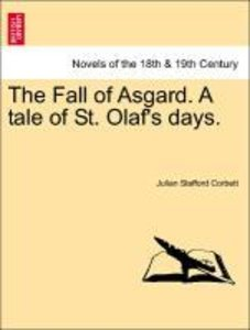 The Fall of Asgard. A tale of St. Olaf's days. Vol. II