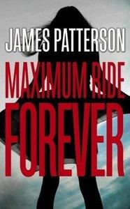 Maximum Ride 09: Forever
