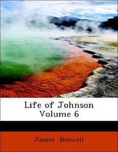 Life of Johnson Volume 6