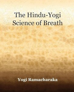 The Hindu-Yogi Science of Breath (1903)