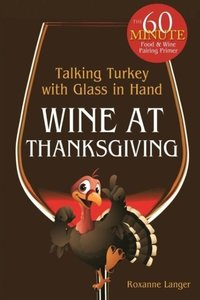 Wine at Thanksgiving: Talking Turkey with Glass in Hand